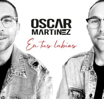 https://www.oscarmartinezdj.com/wp-content/uploads/2020/05/OSCAR-MARTINEZ-EN-TUS-LABIOS-PORTADA.jpg